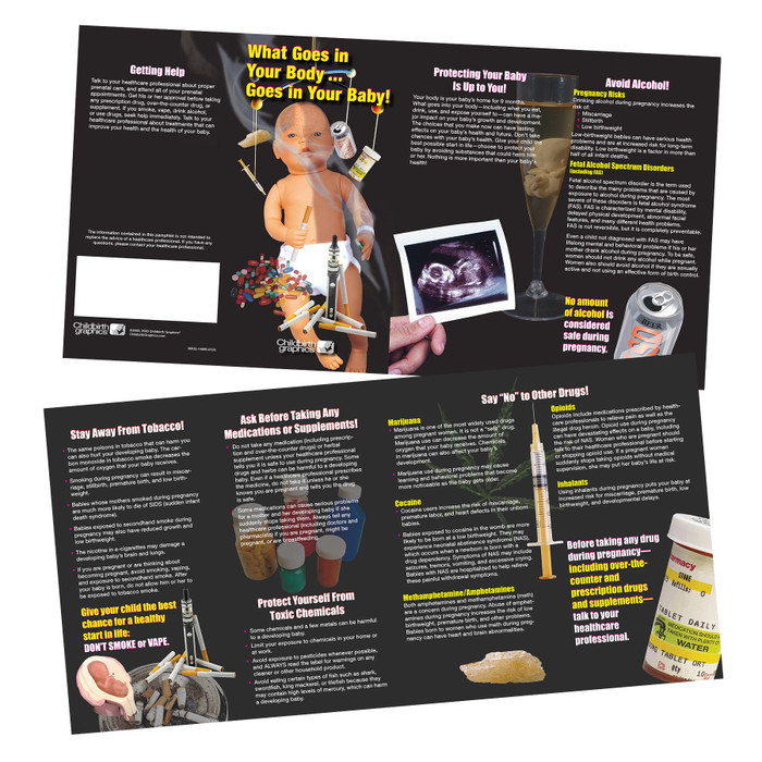What Goes in Your Body Goes in Your Baby pregnancy education pamphlet by Childbirth Graphics to deter substance abuse, 38032