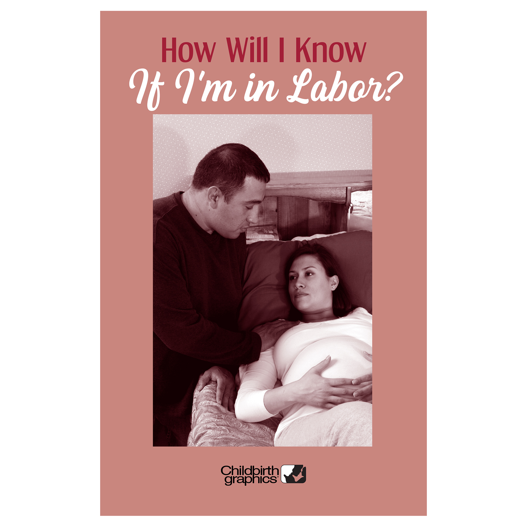 How will I know If I'm in labor booklet, two-color booklet cover with Hispanic couple shown, Childbirth Graphics, 38534