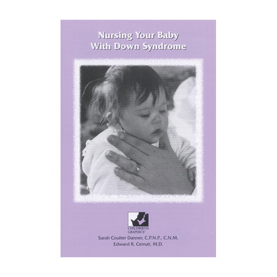 Nursing Your Baby With Down Syndrome Booklet, 16 page 2-color booklet breastfeeding techniques Down Syndrome, Childbirth Graphics, 38538