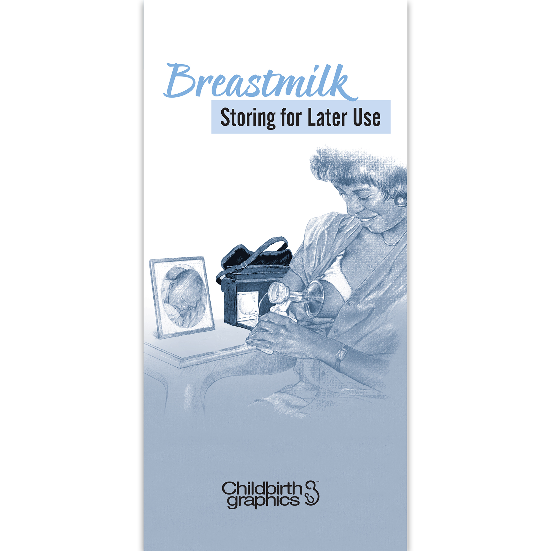 Breastmilk Storing for Later Use two-color illustrated pamphlet cover breast pump, Childbirth Graphics, 38651