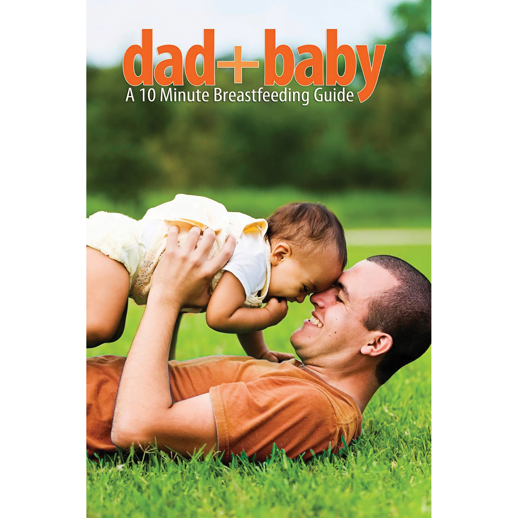 dad + baby 16 page booklet cover, features ways dad can assist when mom is breastfeeding. Childbirth Graphics, 40011