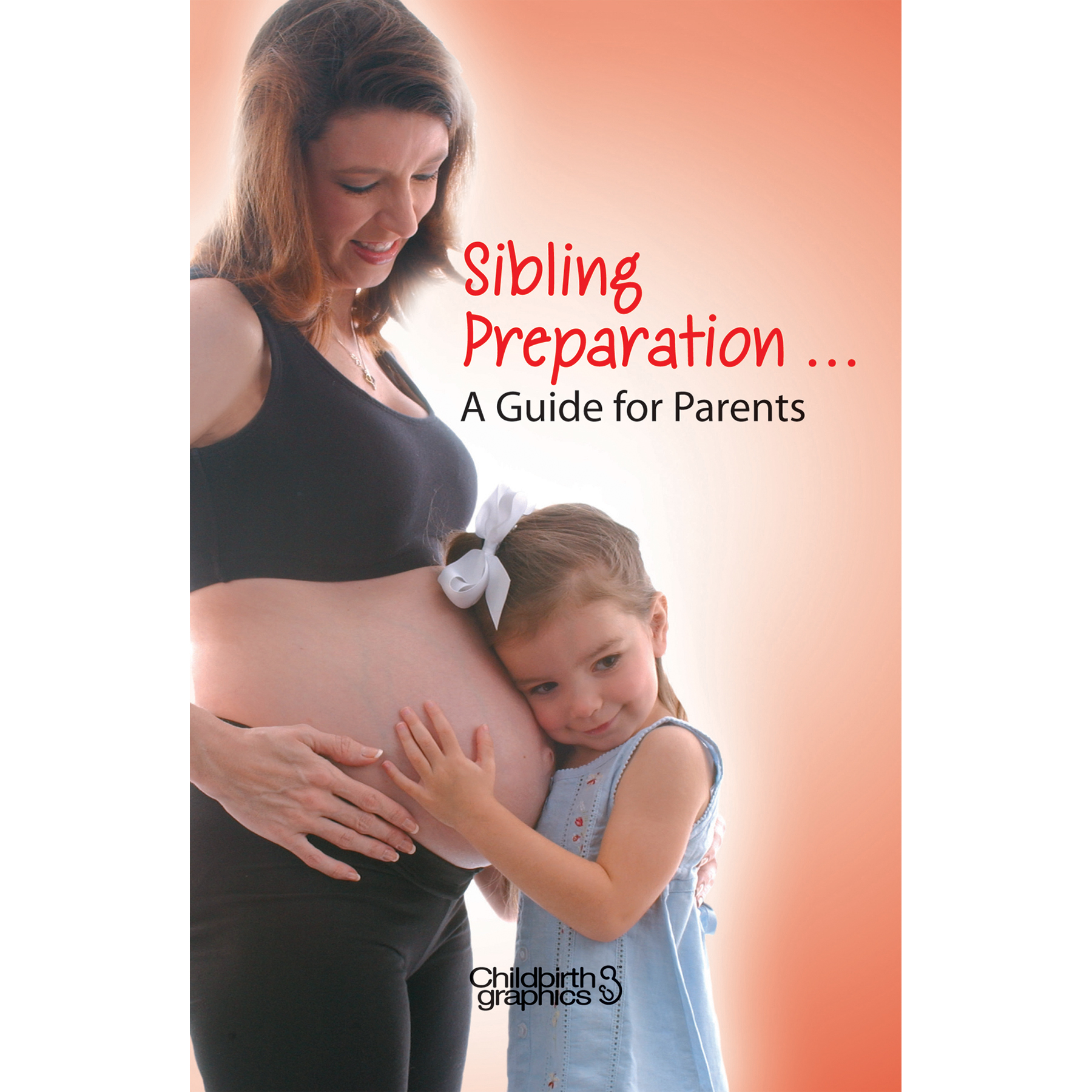 Sibling Preparation for Parents 16-page booklet cover, pregnant mom daughter holding mom's tummy, Childbirth Graphics, 40431
