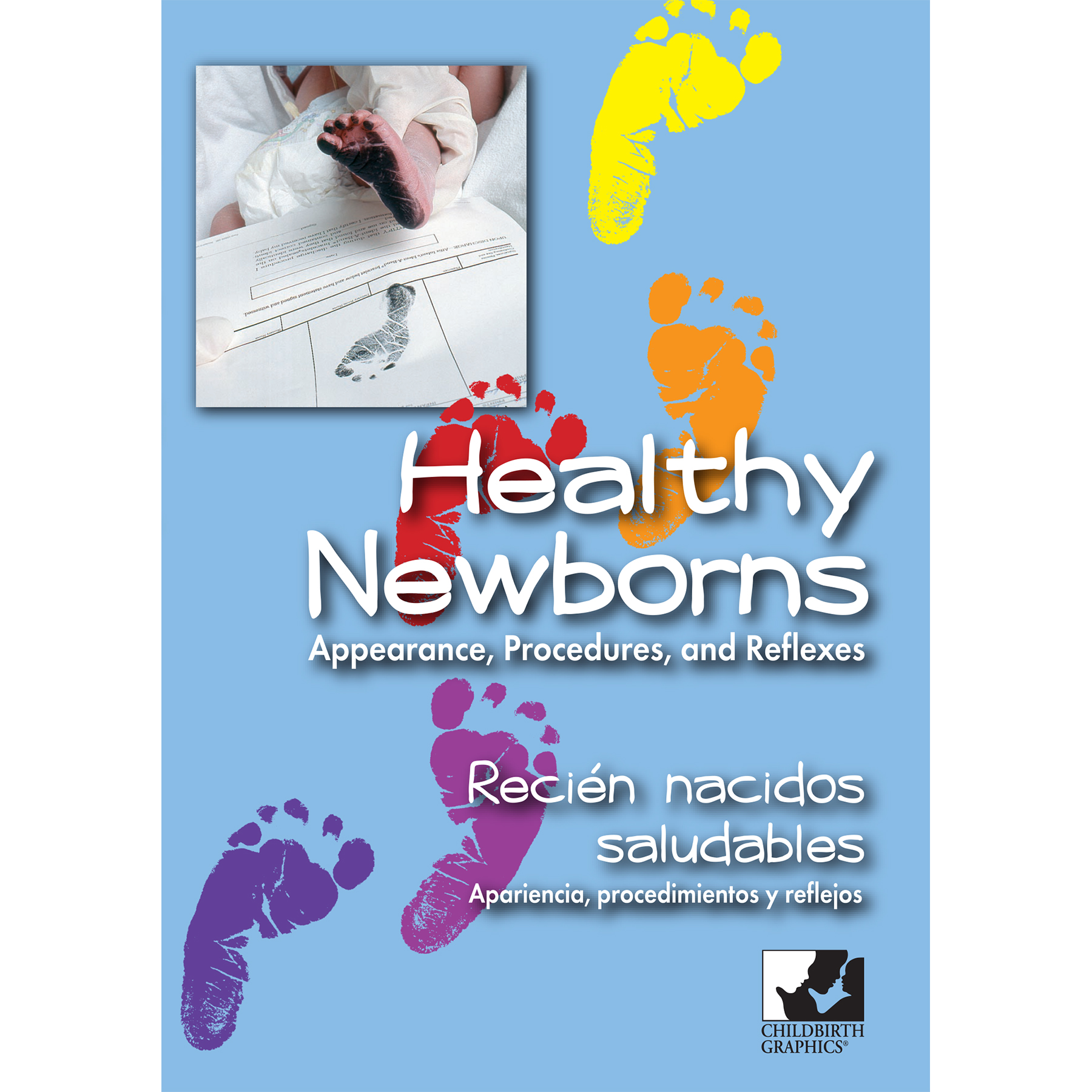 Healthy Newborns English and Spanish DVD cover, baby footprints,appearance procedures reflexes, Childbirth Graphics, 48652