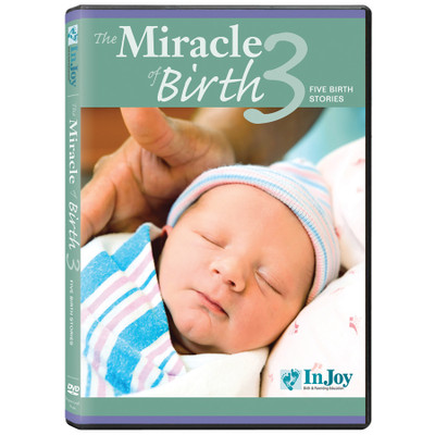 The Miracle of Birth 3 DVD cover five birth stories, Childbirth Graphics, 48723