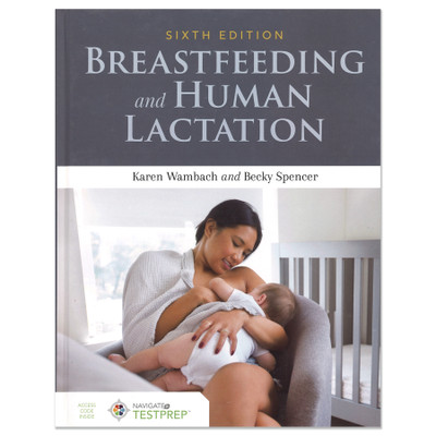 Breastfeeding and Human Lactation 6th Edition educational reference for lactation consultants, Childbirth Graphics, 50831