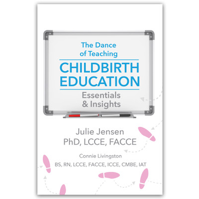 The Dance of Teaching Childbirth Education Essentials and Insights Book for childbirth educators, Childbirth Graphics, 70375